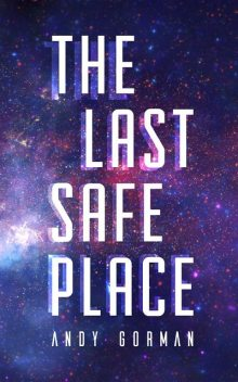 The Last Safe Place, Andy Gorman