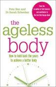 The Ageless Body, Sarah Schenker, Peta Bee
