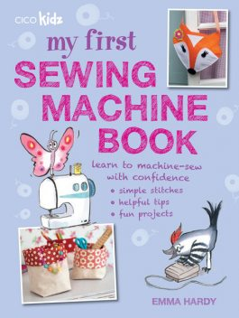 My First Sewing Machine Book, Emma Hardy
