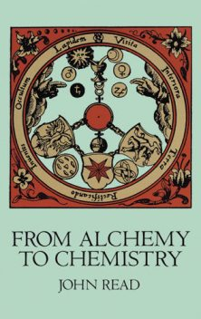 From Alchemy to Chemistry, John Read