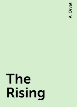 The Rising, A. Orvat