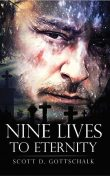 Nine Lives To Eternity, Scott D. Gottschalk