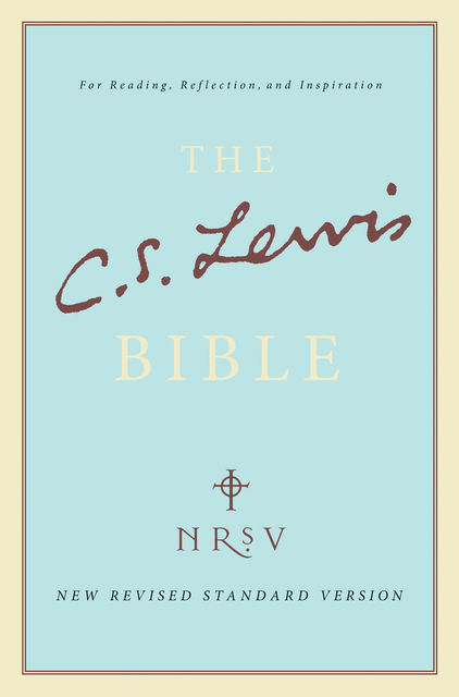 The C.S. Lewis Bible, Clive Staples Lewis