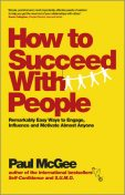 How to Succeed with People, Paul McGee