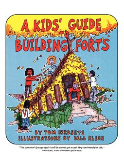 A Kids' Guide to Building Forts, Tom Birdseye