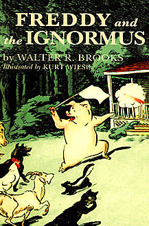 Freddy and the Ignormus, Walter R. Brooks