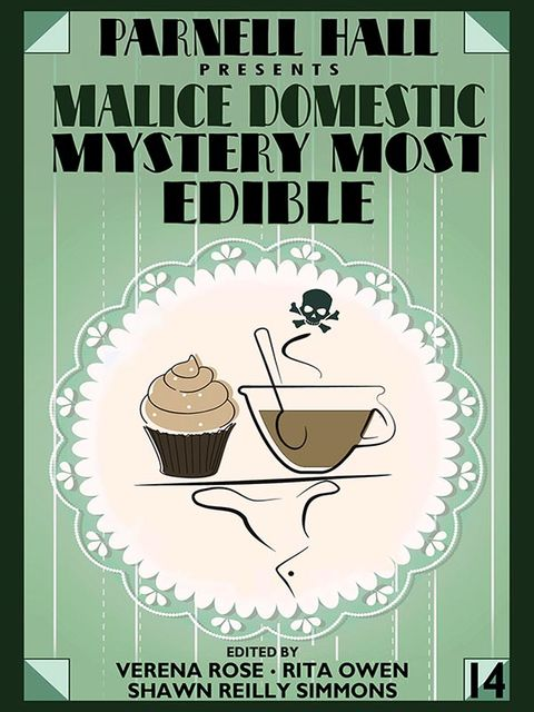 Parnell Hall Presents Malice Domestic: Murder Most Edible, Parnell Hall, Rita Owen, Shawn Reilly Simmons