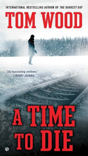 A Time To Die (Victor the Assassin Book 6), Tom Wood