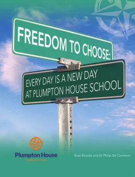 Freedom to Choose: Every Day is a New Day at Plumpton House School, Ross Roorda