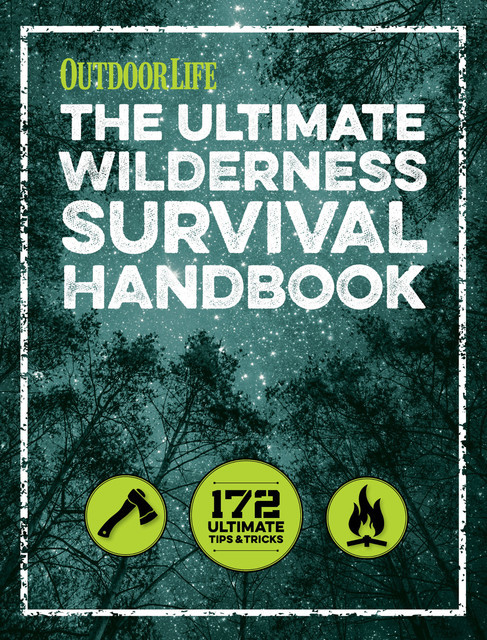 The Ultimate Wilderness Survival Handbook, The Editors of Outdoor Life