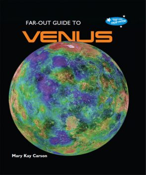 Far-Out Guide to Venus, Mary Kay Carson
