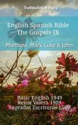 English Spanish Bible – The Gospels IX – Matthew, Mark, Luke & John, Truthbetold Ministry