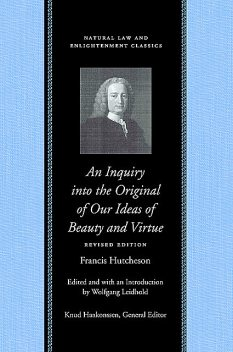 An Inquiry into the Original of Our Ideas of Beauty and Virtue, Francis Hutcheson