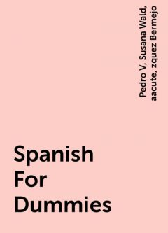 Spanish For Dummies, Susana Wald, Pedro V, aacute, zquez Bermejo