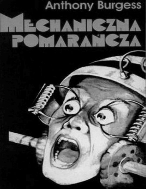 Mechaniczna pomarancza, Anthony Burgess