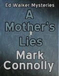 A Mother's Lies, Mark Connolly