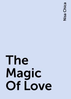 The Magic Of Love, Nisa Chica