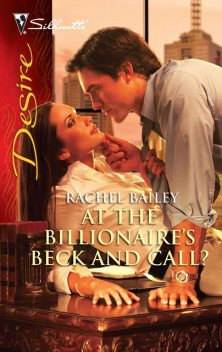 At the Billionaire's Beck and Call, Rachel Bailey