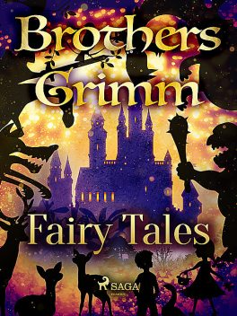 The Complete Fairy Tales , Brothers Grimm