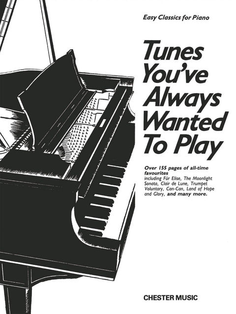 Tunes You've Always Wanted To Play (Piano), Chester Music