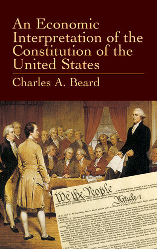 An Economic Interpretation of the Constitution of the United States, Charles Beard
