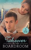 Takeover In The Boardroom/An Heiress For His Empire/Taming The Takeover Tycoon/A Breathless Bride, Lucy Monroe, Robyn Grady, Fiona Brand
