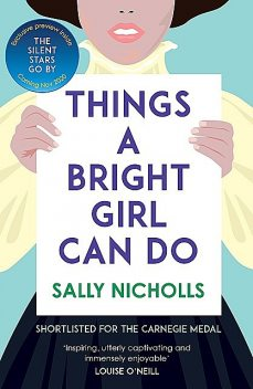 Things a Bright Girl Can Do, Sally Nicholls