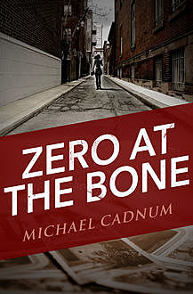 Zero at the Bone, Michael Cadnum