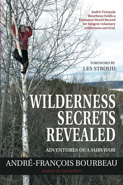 Wilderness Secrets Revealed, André-François Bourbeau