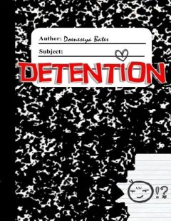 Detention, Doeneseya Bates
