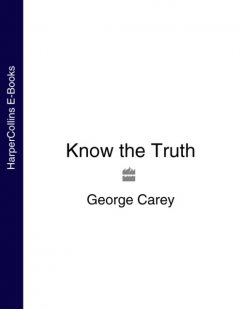 Know the Truth (Text only), George Carey