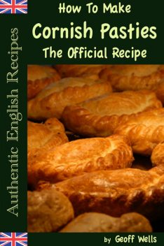 How To Make Cornish Pasties The Official Recipe, Geoff Wells