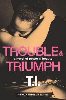 "Trouble & Triumph, David Ritz, Tip ""T.I. "" Harris"