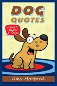 Dog Quotes, Amy Morford