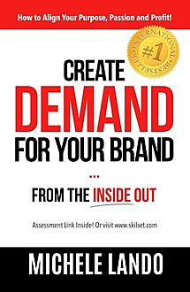 Create Demand For Your Brand… From The Inside Out, Michele Lando