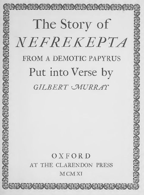 The Story of Nefrekepta, from a Demotic Papyrus, Gilbert Murray
