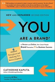 You Are A Brand, 2nd Edition: In Person and Online, How Smart People Brand Themselves For Business Success, Catherine Kaputa