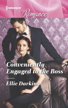 Conveniently Engaged to the Boss, Ellie Darkins