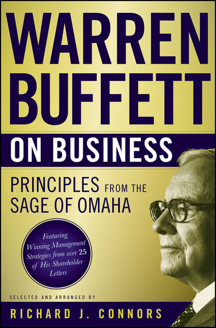 Warren Buffett on Business, Richard J.Connors