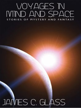 Voyages in Mind and Space, James C.Glass