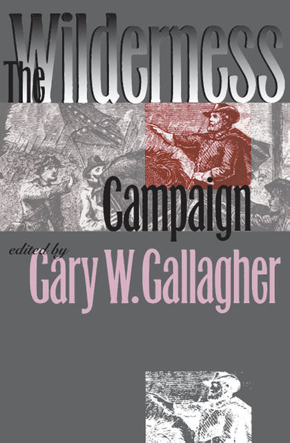 The Wilderness Campaign, Gary W.Gallagher