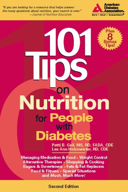 101 Tips on Nutrition for People with Diabetes, Patti Geil, Lea Ann Holzmeister