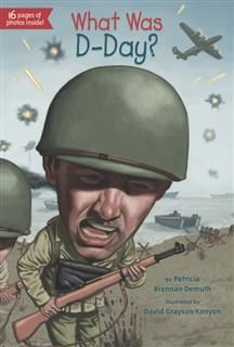 What Was D-Day, Patricia Brennan Demuth