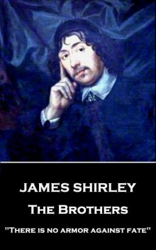The Brothers, James Shirley