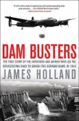 Dam Busters, James Holland