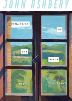 Commotion of the Birds, John Ashbery