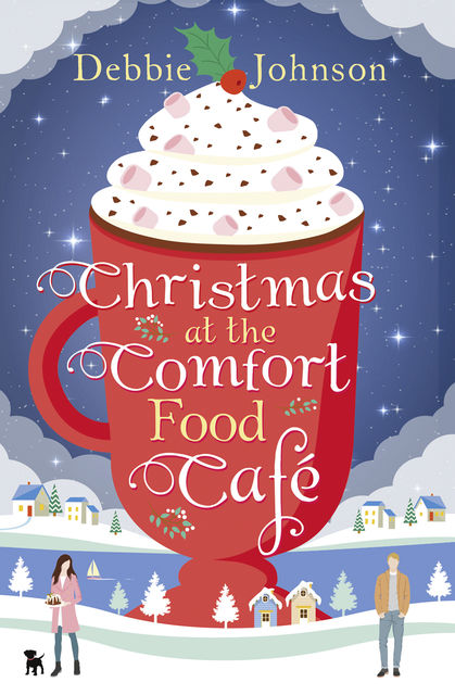 Christmas at the Comfort Food Cafe, Debbie Johnson