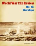 World War 2 In Review No. 12: Warships, Merriam Press
