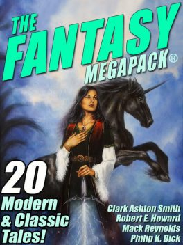 The Fantasy MEGAPACK, Philip Dick, Robert E.Howard, Robert Bloch, Lester Del Rey, Jessica Amanda Salmonson