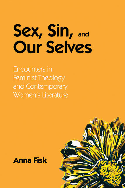 Sex, Sin, and Our Selves, Anna Fisk